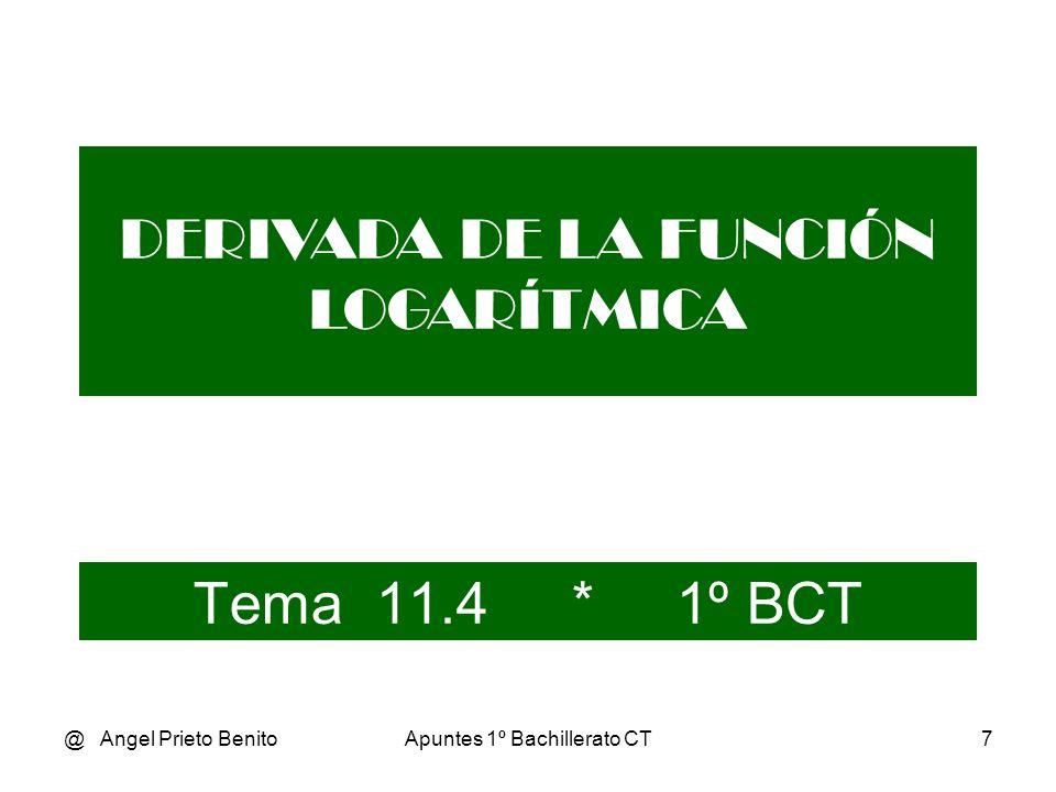@ Angel Prieto BenitoApuntes 1º Bachillerato CT8 DERIVADA FUNCIÓN LOGARÍTMICA MEDIANTE LA DERIVADA DE LA FUNCIÓN INVERSA Sea f(x) = e x y = e x x = ln y (f -1 )(x) = ln x Vemos f (f -1 )(x) = x, pues e ln x = x Derivamos ambos lados de la igualdad: e ln x.