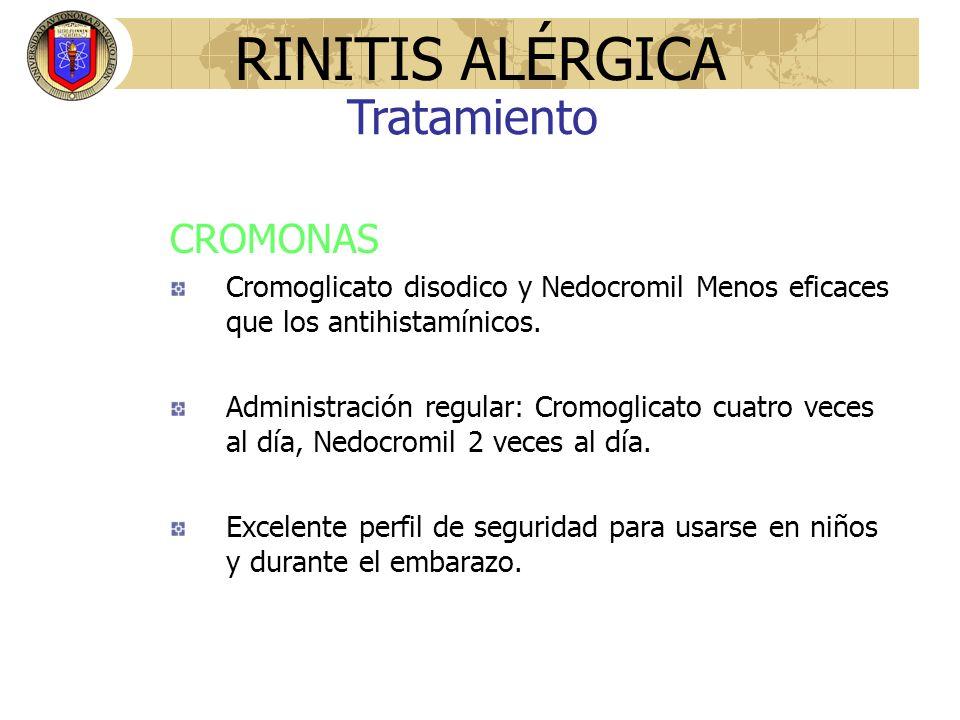 CROMONAS Cromoglicato disodico y Nedocromil Menos eficaces que los antihistamínicos. Administración regular: Cromoglicato cuatro veces al día, Nedocro