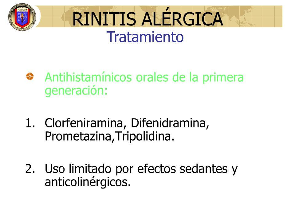 Antihistamínicos orales de la primera generación: 1.Clorfeniramina, Difenidramina, Prometazina,Tripolidina. 2.Uso limitado por efectos sedantes y anti