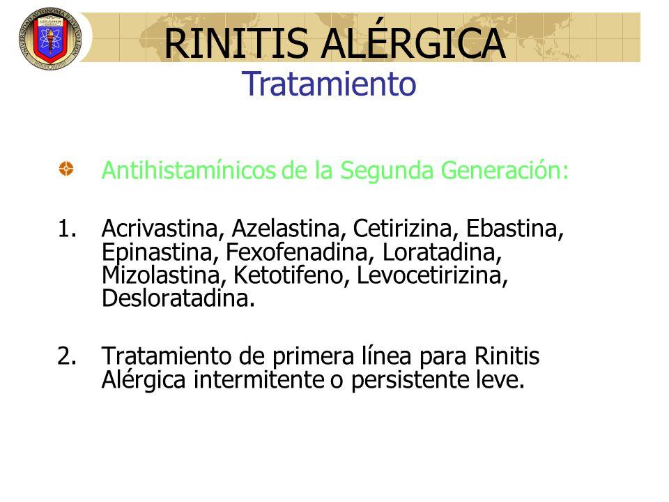 Antihistamínicos de la Segunda Generación: 1.Acrivastina, Azelastina, Cetirizina, Ebastina, Epinastina, Fexofenadina, Loratadina, Mizolastina, Ketotif