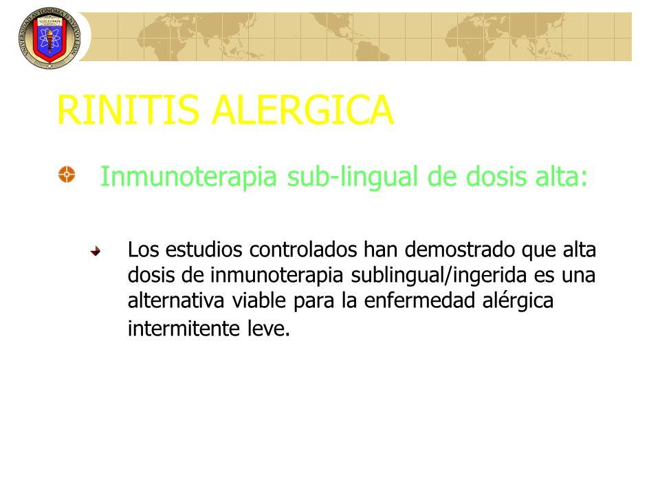 RINITIS ALERGICA Inmunoterapia sub-lingual de dosis alta: Los estudios controlados han demostrado que alta dosis de inmunoterapia sublingual/ingerida