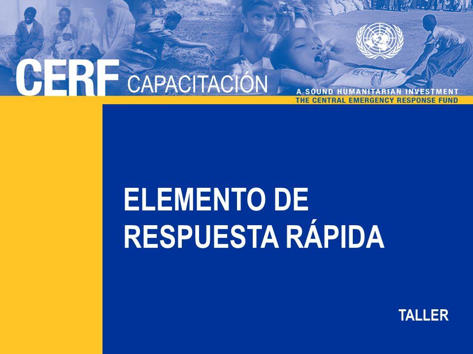 CAPACITACIÓN DEL CERF CAPACITACIÓN ELEMENTO DE RESPUESTA RÁPIDA TALLER