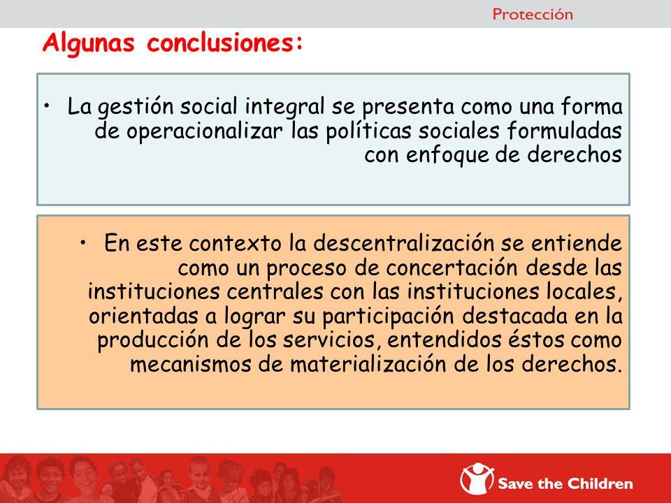 Algunas conclusiones: La gestión social integral se presenta como una forma de operacionalizar las políticas sociales formuladas con enfoque de derech
