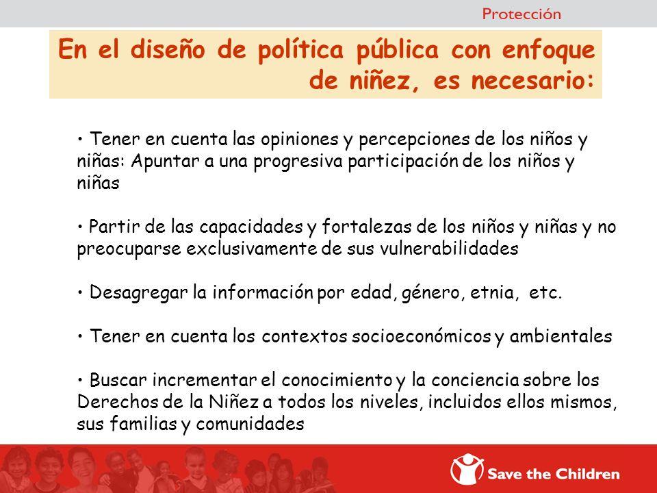 En el diseño de política pública con enfoque de niñez, es necesario: Tener en cuenta las opiniones y percepciones de los niños y niñas: Apuntar a una