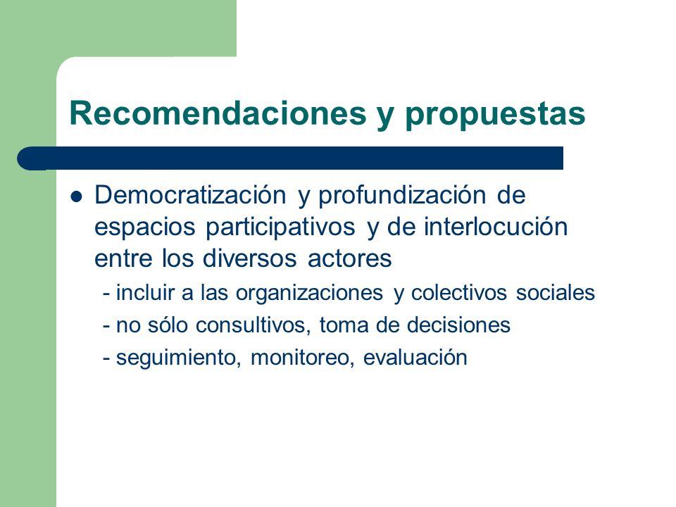 Recomendaciones y propuestas Superación de la visión individualizante - Reconocimiento y fomento de redes de solidaridad y apoyo mutuo - Control social del proceso productivo - Formación para la convivencia - Apoyo a tareas como la organización de la demanda y la cobranza - Certificación que avale organizaciones sociales productoras