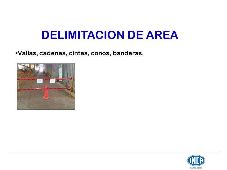DELIMITACION DE AREA Vallas, cadenas, cintas, conos, banderas.