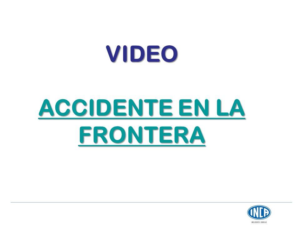 VIDEO ACCIDENTE EN LA FRONTERA ACCIDENTE EN LA FRONTERA ACCIDENTE EN LA FRONTERA