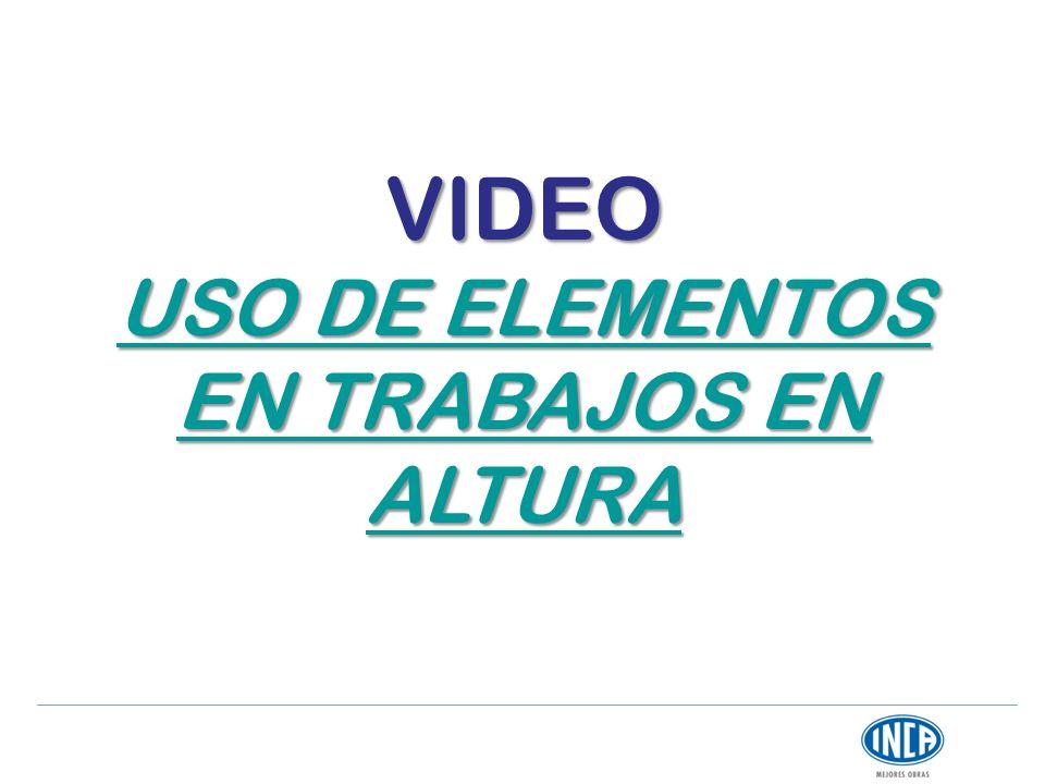 VIDEO USO DE ELEMENTOS EN TRABAJOS EN ALTURA USO DE ELEMENTOS EN TRABAJOS EN ALTURA
