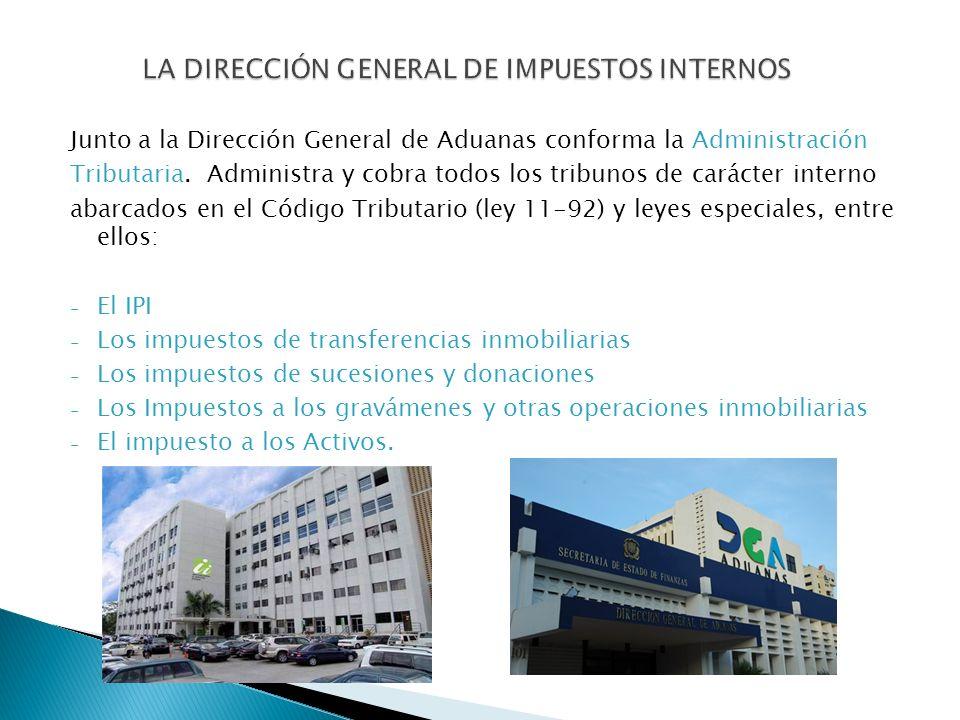 Junto a la Dirección General de Aduanas conforma la Administración Tributaria. Administra y cobra todos los tribunos de carácter interno abarcados en