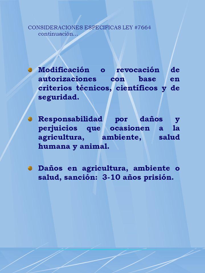 CONSIDERACIONES ESPECIFICAS LEY #7664 continuación... Modificación o revocación de autorizaciones con base en criterios técnicos, científicos y de seg
