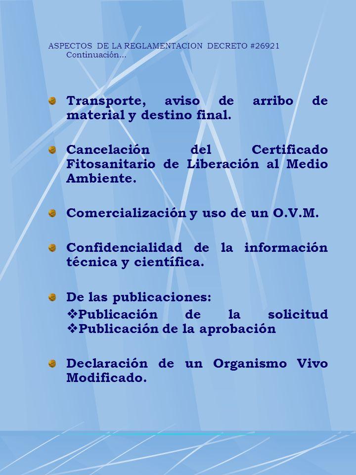 ASPECTOS DE LA REGLAMENTACION DECRETO #26921 Continuación... Transporte, aviso de arribo de material y destino final. Cancelación del Certificado Fito