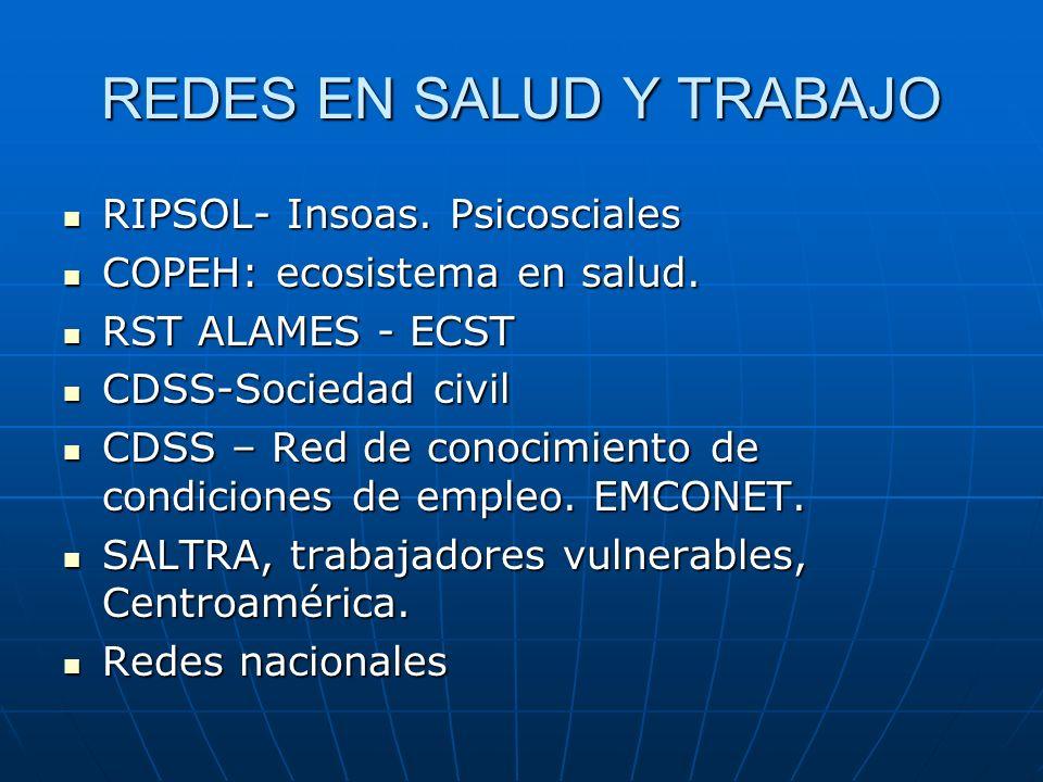 REDES EN SALUD Y TRABAJO 46 redes sobre salud y trabajo, y ambiente.