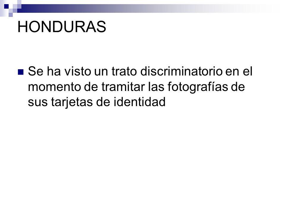HONDURAS Se ha visto un trato discriminatorio en el momento de tramitar las fotografías de sus tarjetas de identidad