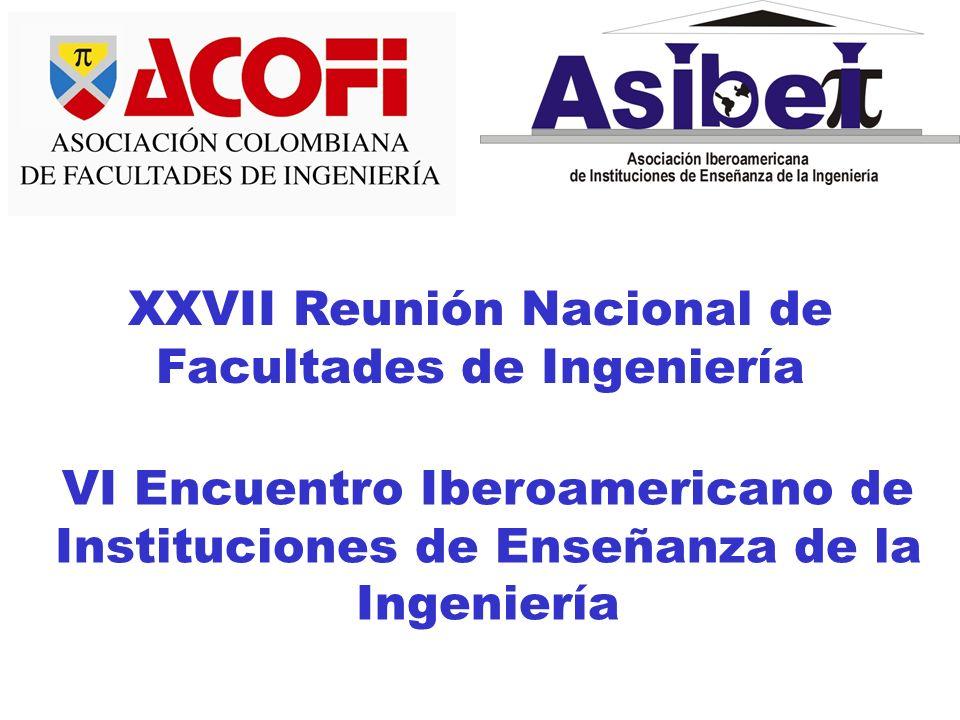 XXVII Reunión Nacional de Facultades de Ingeniería VI Encuentro Iberoamericano de Instituciones de Enseñanza de la Ingeniería