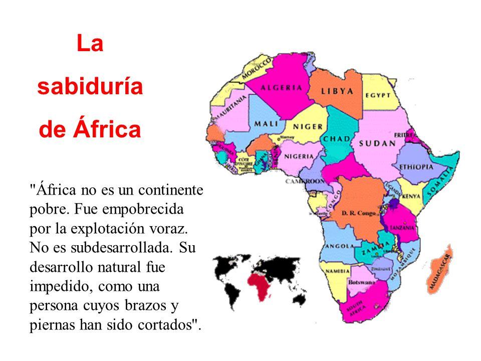 La sabiduría de África África no es un continente pobre.