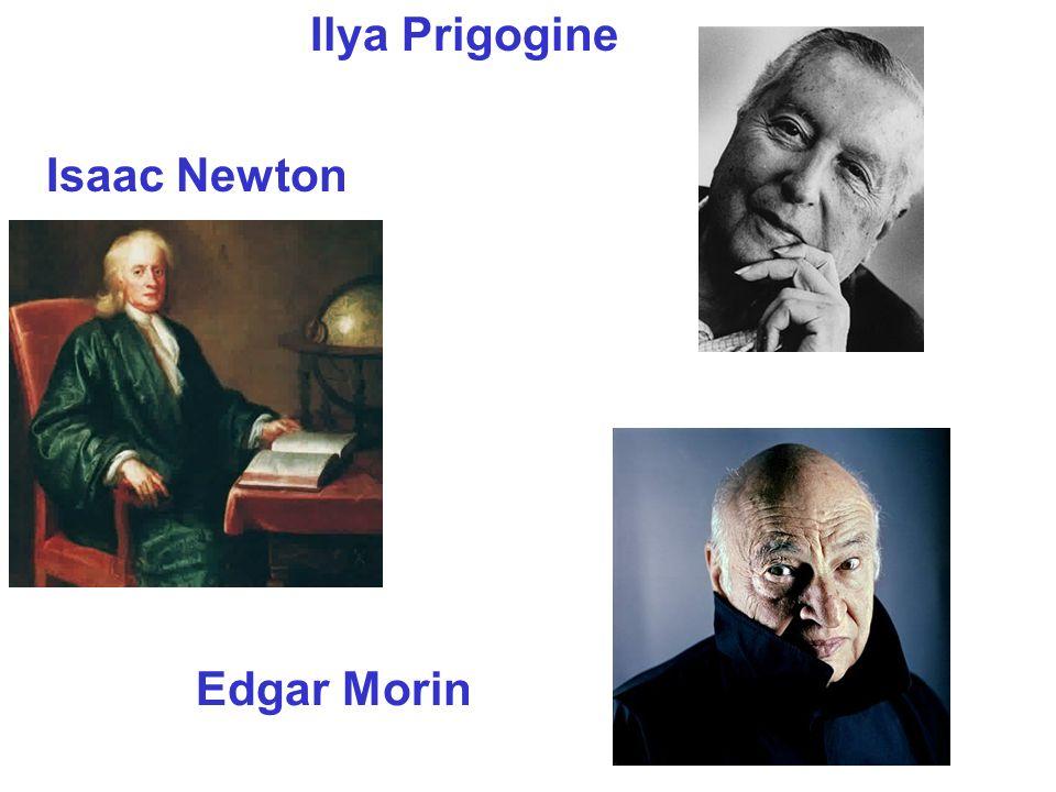 Isaac Newton Ilya Prigogine Edgar Morin