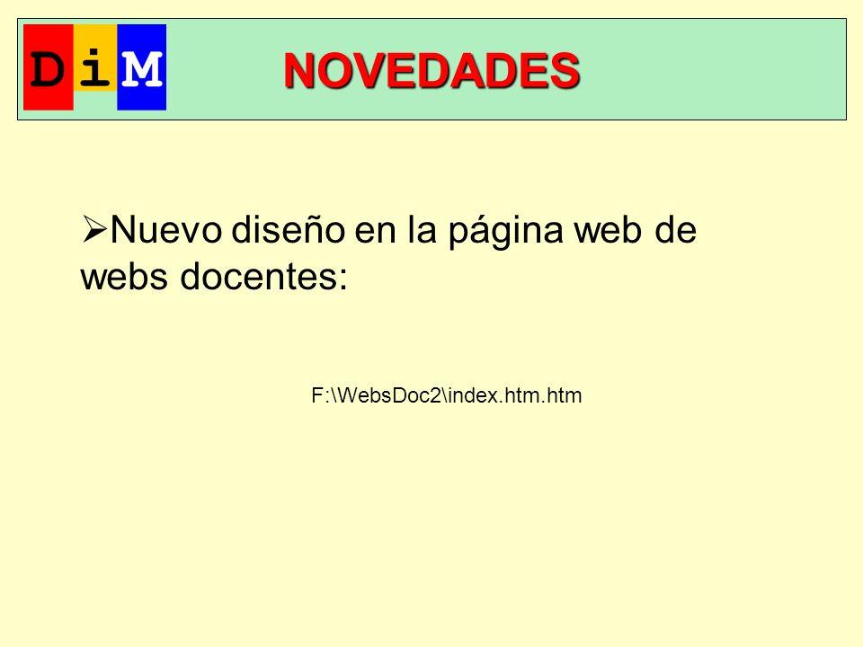 NOVEDADES F:\WebsDoc2\index.htm.htm Nuevo diseño en la página web de webs docentes: