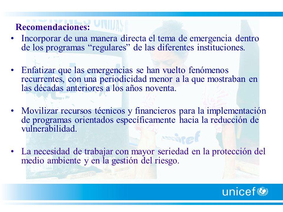 Recomendaciones: Incorporar de una manera directa el tema de emergencia dentro de los programas regulares de las diferentes instituciones. Enfatizar q