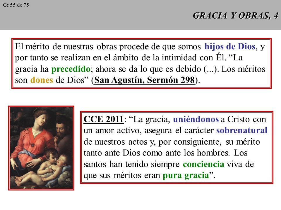 GRACIA Y OBRAS, 3 Ni por la condición personal ni por las obras se puede hablar de mérito como derecho estricto ante Dios, pues falta el principio de igualdad.