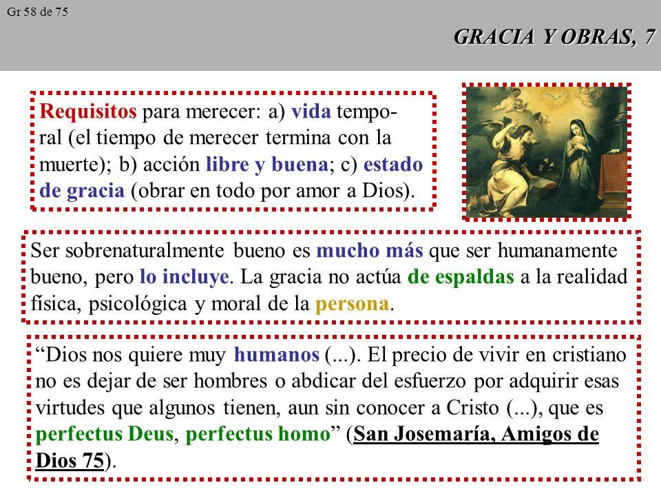 GRACIA Y OBRAS, 6 La gracia es la incoación de la gloria.
