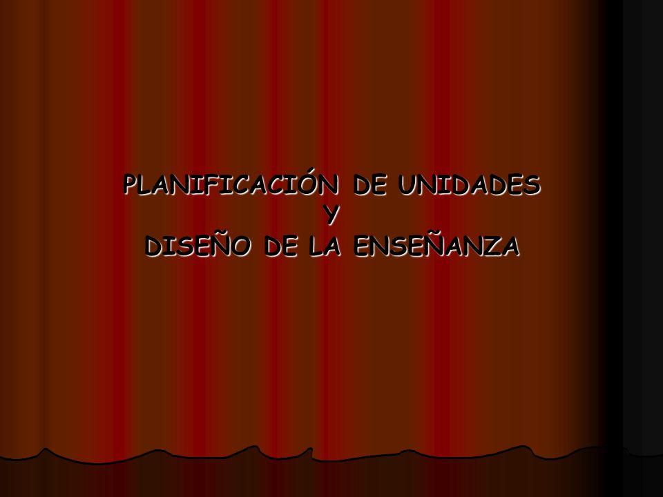 PLANIFICACIÓN DE UNIDADES Y DISEÑO DE LA ENSEÑANZA