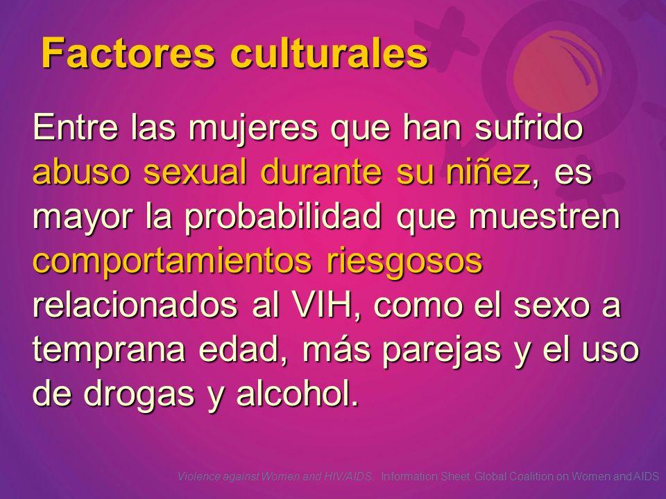 Factores culturales Entre las mujeres que han sufrido abuso sexual durante su niñez, es mayor la probabilidad que muestren comportamientos riesgosos r