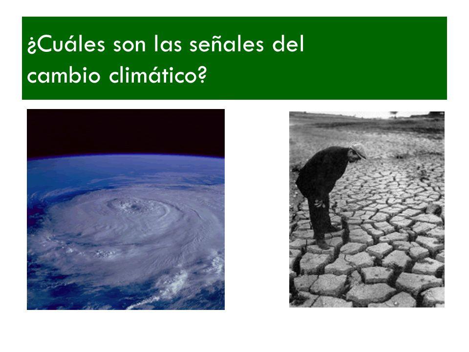 ¿Cuáles son las señales del cambio climático