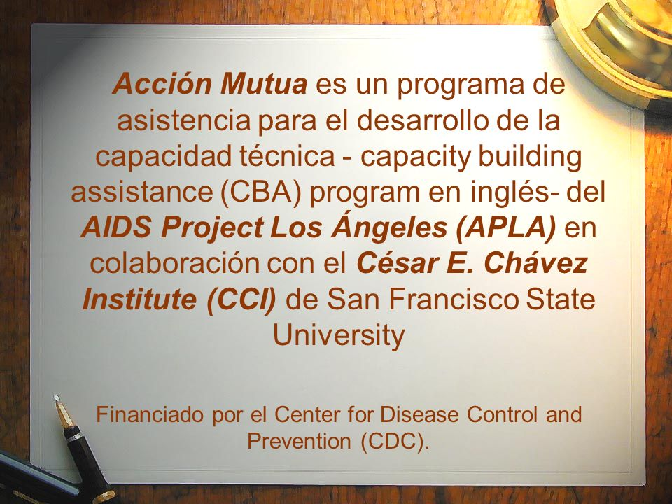Acción Mutua es un programa de asistencia para el desarrollo de la capacidad técnica - capacity building assistance (CBA) program en inglés- del AIDS