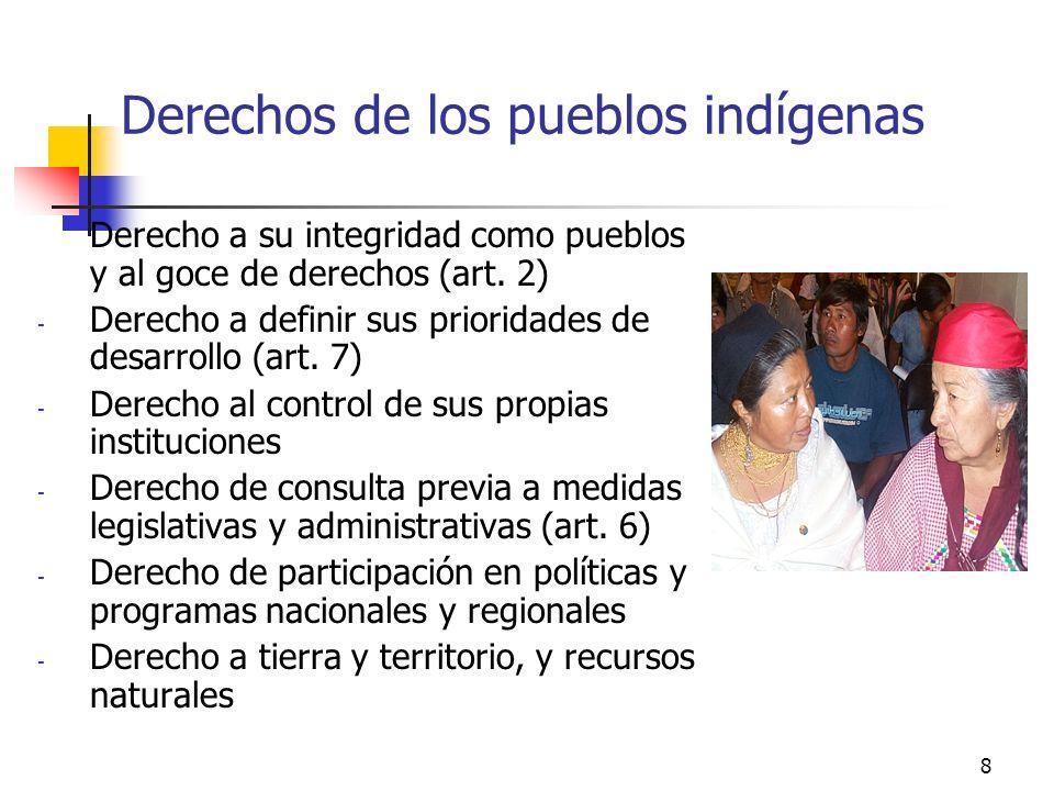 8 Derechos de los pueblos indígenas Derecho a su integridad como pueblos y al goce de derechos (art. 2) - Derecho a definir sus prioridades de desarro