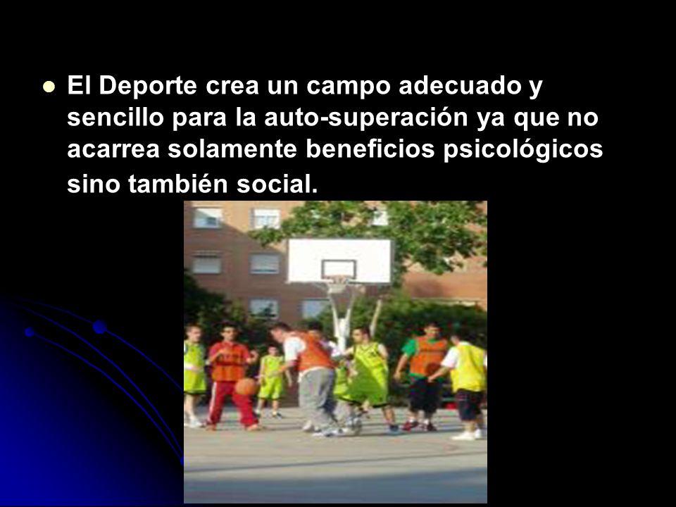 BENEFICIOS PSICOLÓGICOS Y SOCIALES El deporte ayudará en un principio a abstraerse por momentos de los inconvenientes de las barreras que encuentran e