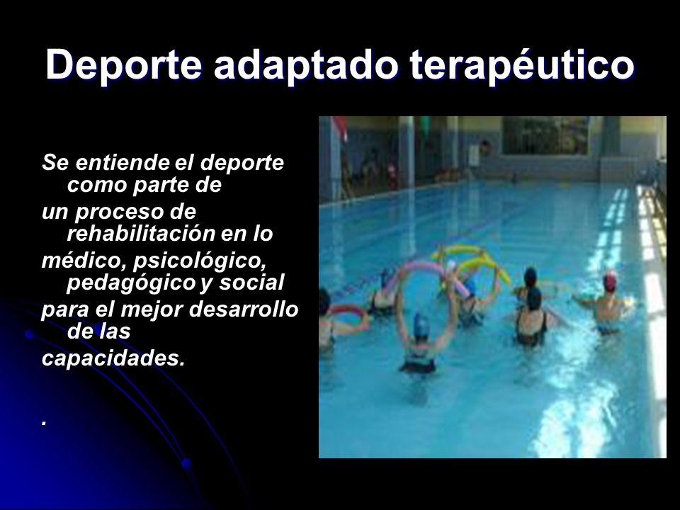 Deporte Adaptado Recreativo El Deporte Recreativo muchas veces son juegos adaptados a todos los individuos que quieran participar de los mismos. Tiene