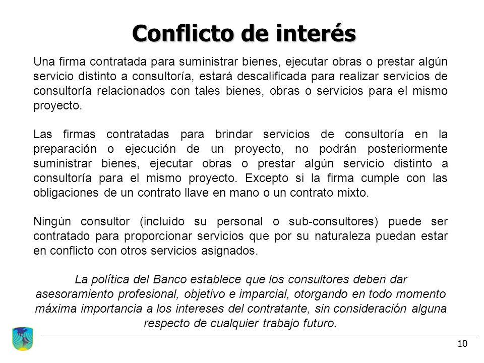 10 Conflicto de interés Una firma contratada para suministrar bienes, ejecutar obras o prestar algún servicio distinto a consultoría, estará descalifi