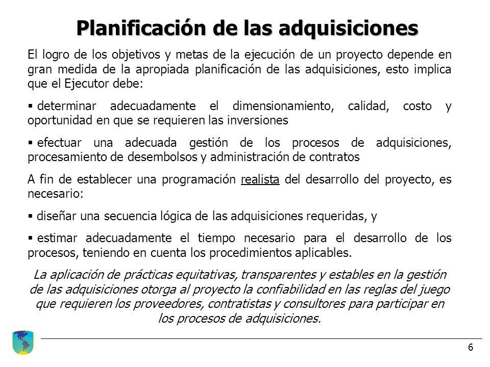 6 Planificación de las adquisiciones El logro de los objetivos y metas de la ejecución de un proyecto depende en gran medida de la apropiada planifica