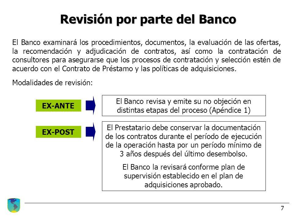 7 Revisión por parte del Banco El Banco examinará los procedimientos, documentos, la evaluación de las ofertas, la recomendación y adjudicación de con