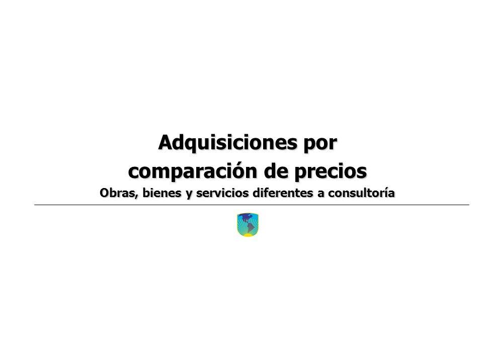 Adquisiciones por comparación de precios Obras, bienes y servicios diferentes a consultoría