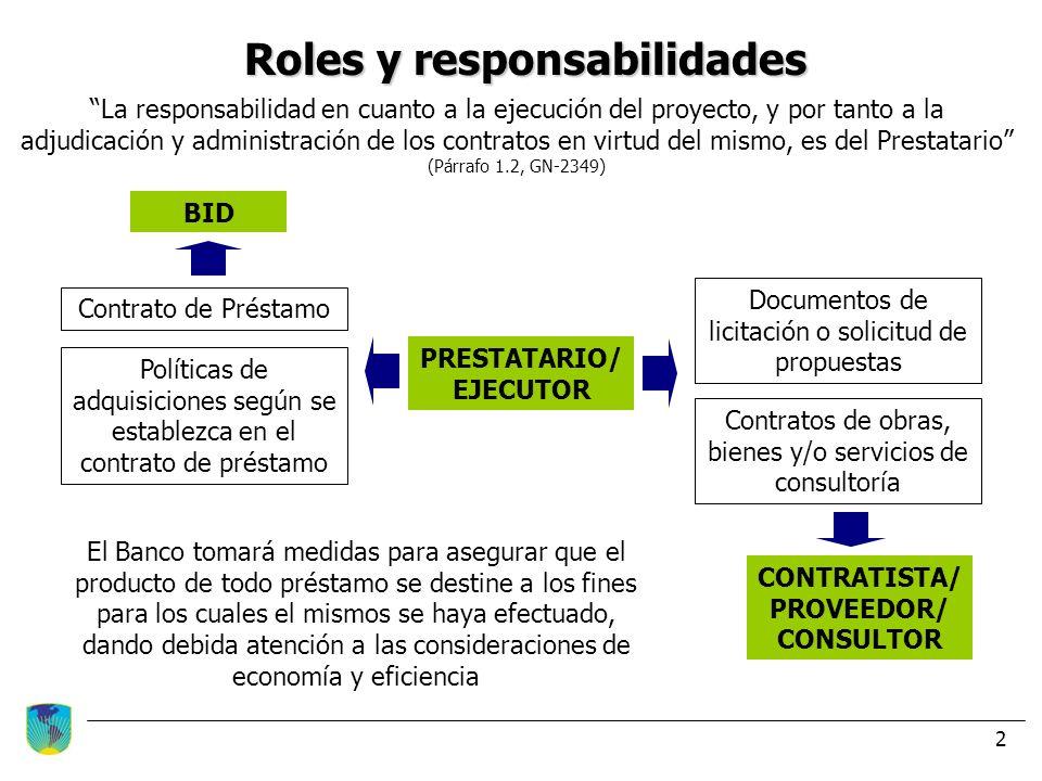2 Roles y responsabilidades La responsabilidad en cuanto a la ejecución del proyecto, y por tanto a la adjudicación y administración de los contratos