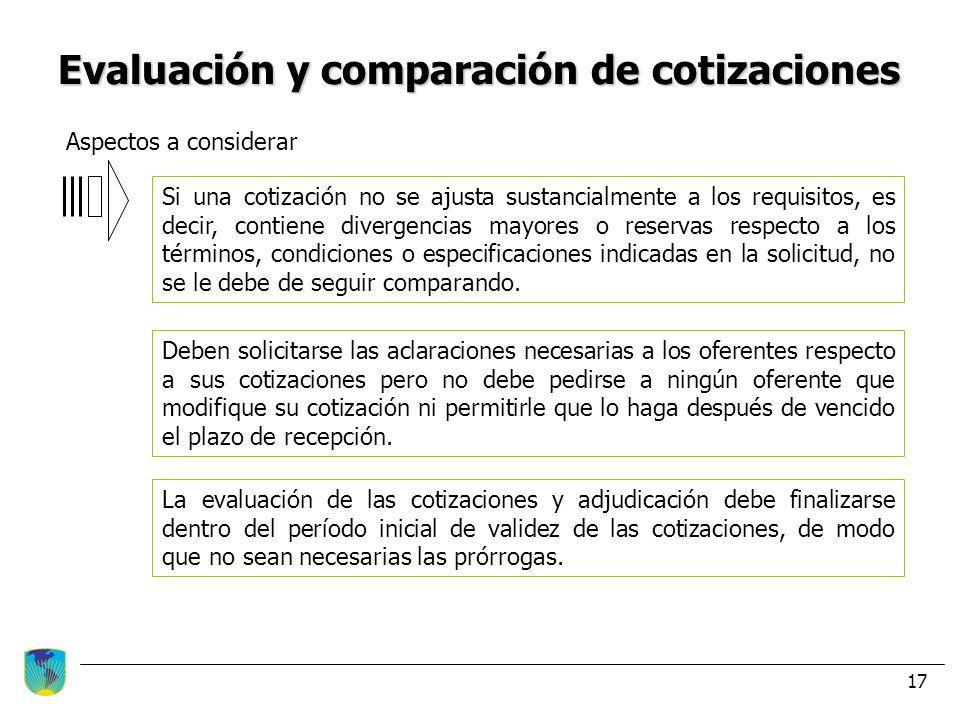 Evaluación y comparación de cotizaciones Si una cotización no se ajusta sustancialmente a los requisitos, es decir, contiene divergencias mayores o re