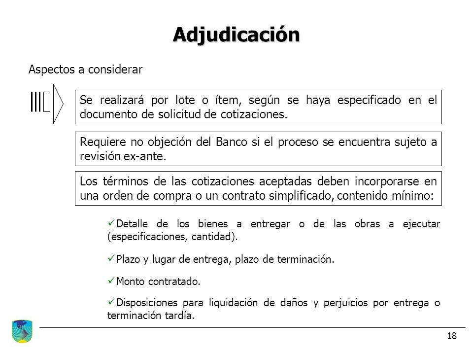 Adjudicación Se realizará por lote o ítem, según se haya especificado en el documento de solicitud de cotizaciones. Los términos de las cotizaciones a