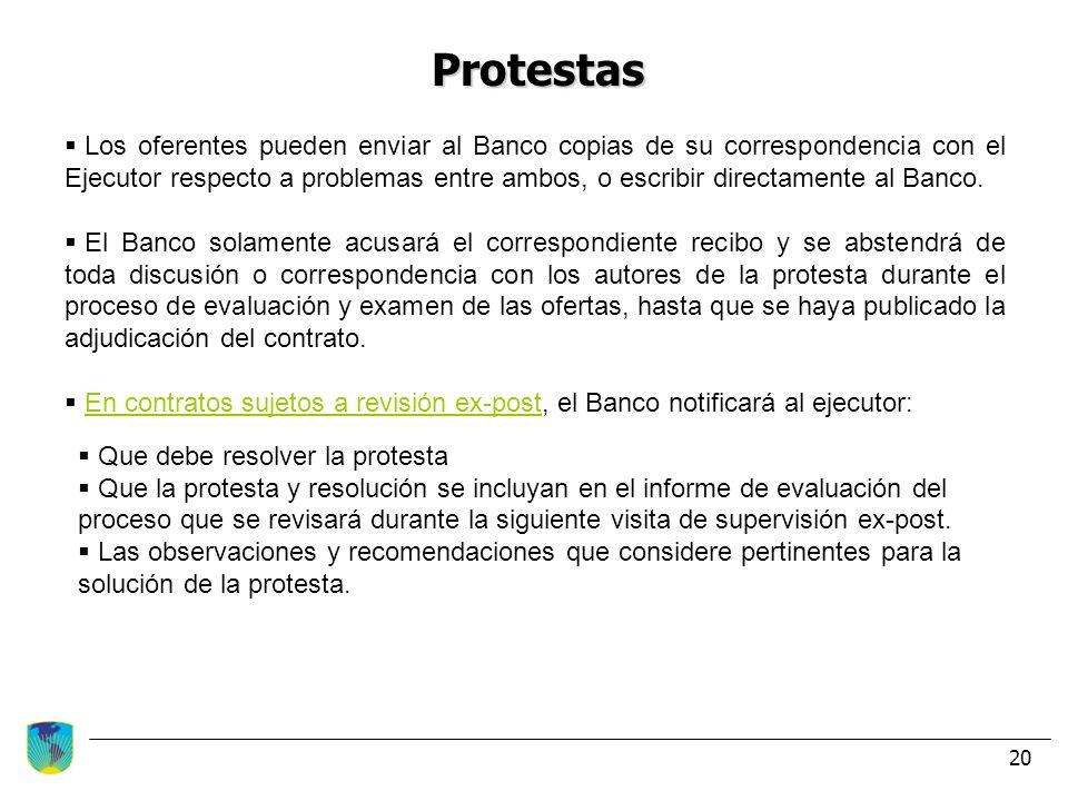 20 Protestas Los oferentes pueden enviar al Banco copias de su correspondencia con el Ejecutor respecto a problemas entre ambos, o escribir directamen