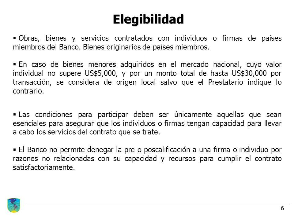6 Elegibilidad Obras, bienes y servicios contratados con individuos o firmas de países miembros del Banco. Bienes originarios de países miembros. En c