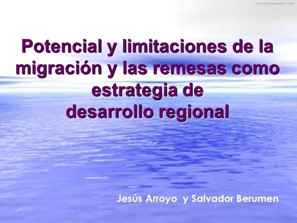 Potencial y limitaciones de la migración y las remesas como estrategia de desarrollo regional Potencial y limitaciones de la migración y las remesas c