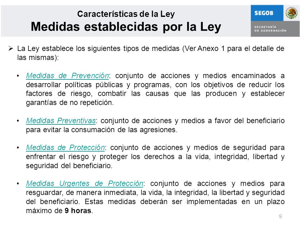 9 Características de la Ley Medidas establecidas por la Ley La Ley establece los siguientes tipos de medidas (Ver Anexo 1 para el detalle de las misma