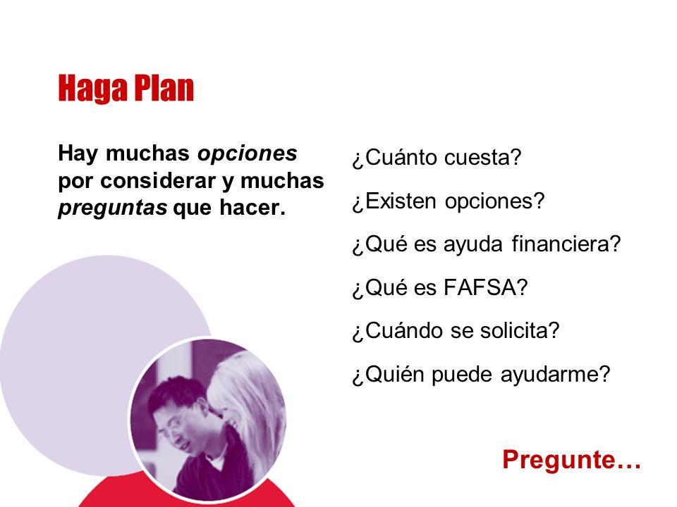Haga Plan Hay muchas opciones por considerar y muchas preguntas que hacer.