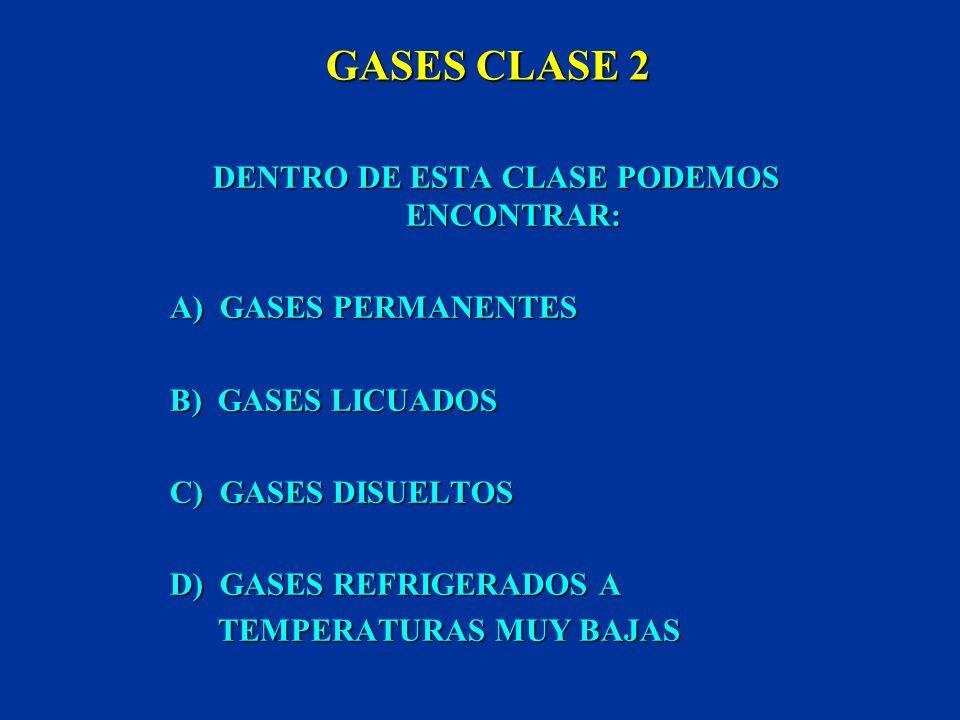 GASES CLASE 2 SE DISTINGUEN TRES DIVISIONES PARA LOS GASES DURANTE SU TRANSPORTE: 2.1 GASES INFLAMABLES 2.2 GASES NO INFLAMABLES 2.3 GASES VENENOSOS