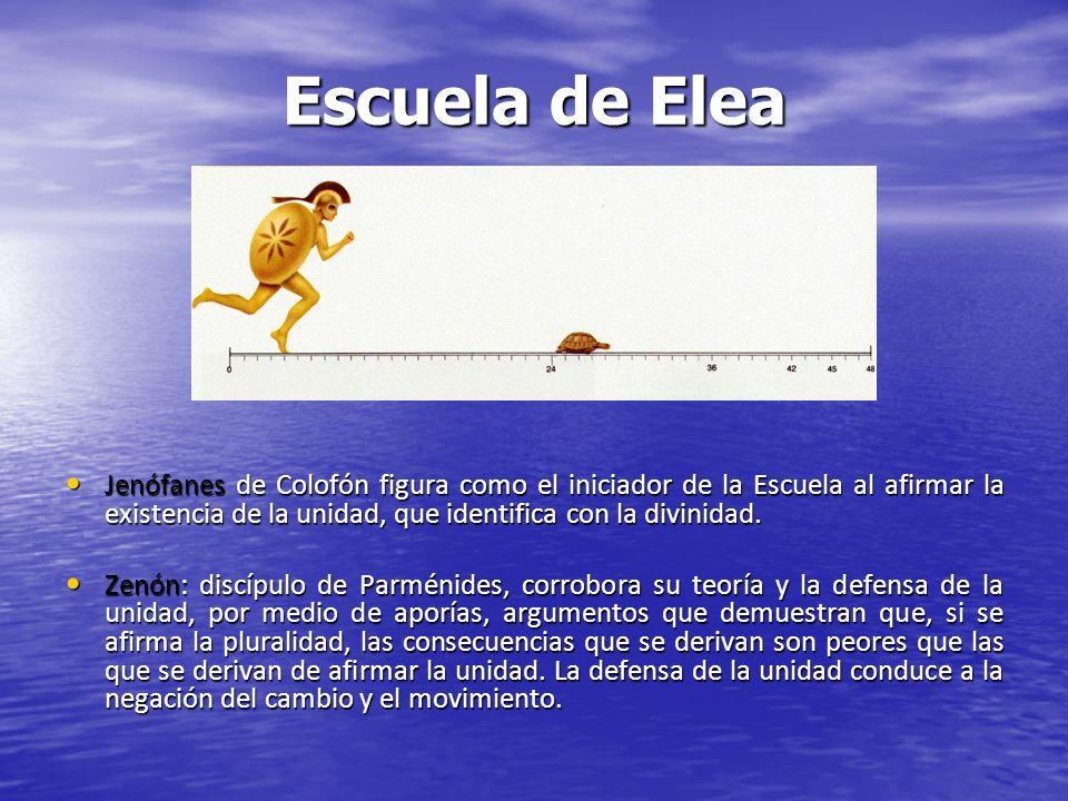 Escuela de Elea Jenófanes de Colofón figura como el iniciador de la Escuela al afirmar la existencia de la unidad, que identifica con la divinidad. Je