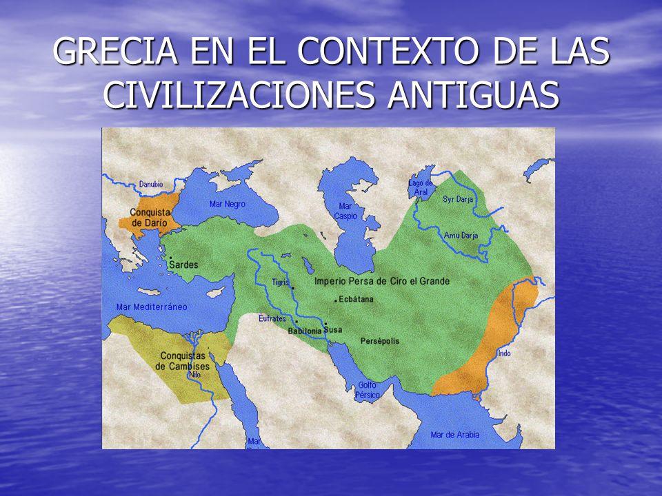 GRECIA EN EL CONTEXTO DE LAS CIVILIZACIONES ANTIGUAS
