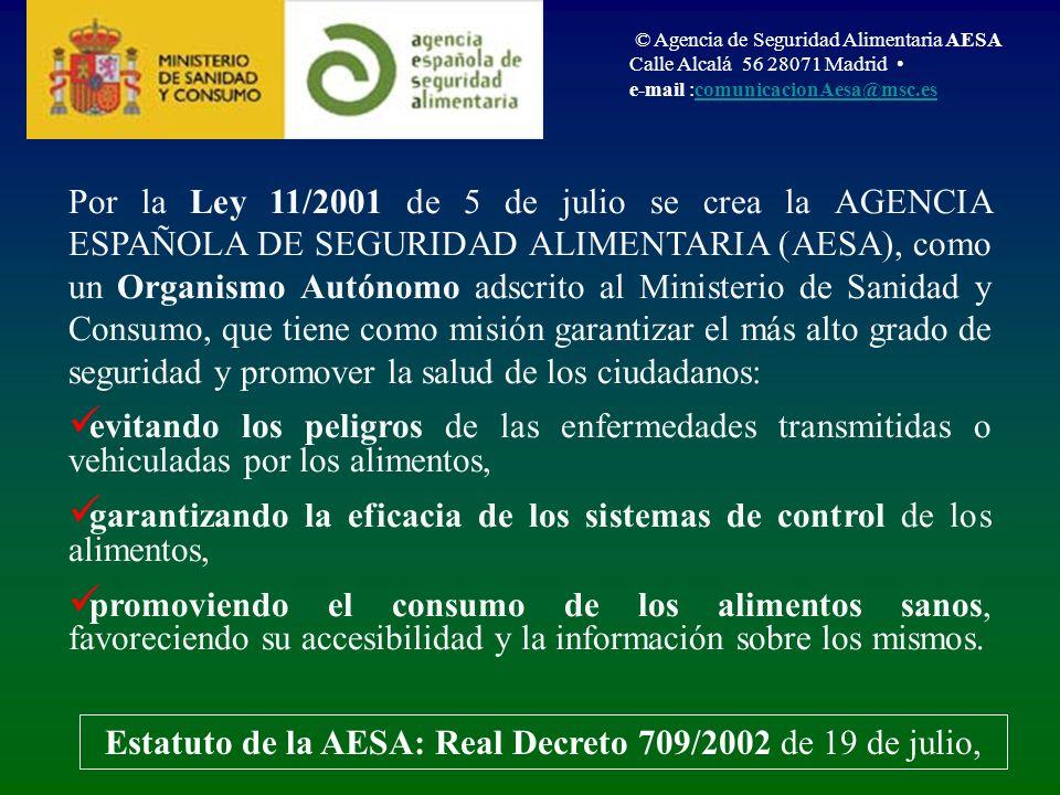Por la Ley 11/2001 de 5 de julio se crea la AGENCIA ESPAÑOLA DE SEGURIDAD ALIMENTARIA (AESA), como un Organismo Autónomo adscrito al Ministerio de San