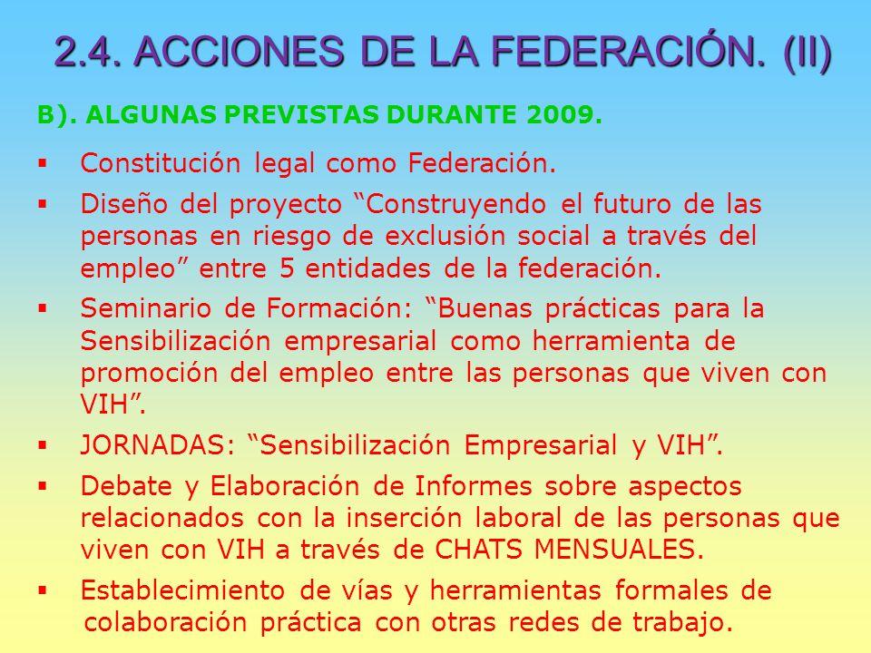 2.4. ACCIONES DE LA FEDERACIÓN. (II) B). ALGUNAS PREVISTAS DURANTE 2009.