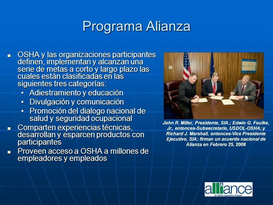 Programa Alianza OSHA y las organizaciones participantes definen, implementan y alcanzan una serie de metas a corto y largo plazo las cuales están cla