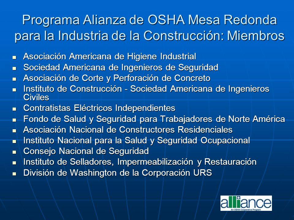 Programa Alianza de OSHA Mesa Redonda para la Industria de la Construcción: Miembros Asociación Americana de Higiene Industrial Asociación Americana d